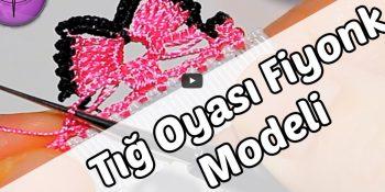 tig-oyasi-fiyonk-modeli