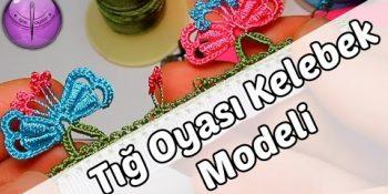 tig-oyasi-kelebek-modeli